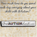 How much time do you spend each day worrying about your child with #Autism?