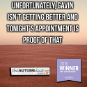 Unfortunately, Gavin isn't getting better and tonight's appointment is proof of that