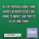 In a bit nervous about how Gavin's bladder issues are going to impact our trip to Cleveland today