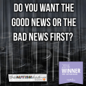 Do you want the good news or the bad news first?