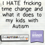 I fricking HATE time change and what it does to my kids with #Autism