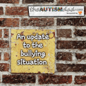 An update on the bullying situation