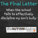 The Final Letter: When the school fails to effectively discipline my son's bully