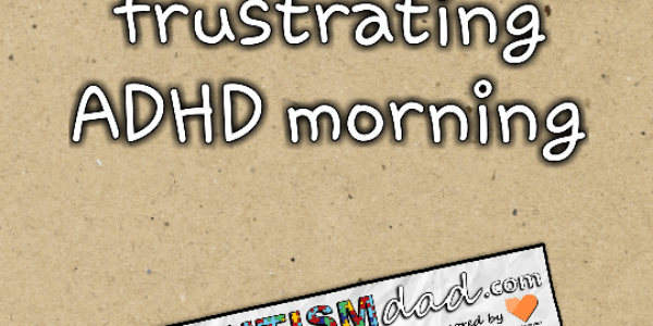 A very frustrating ADHD morning