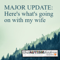 MAJOR UPDATE: Here's what's going on with my wife
