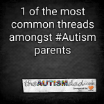 1 of the most common threads amongst #Autism parents