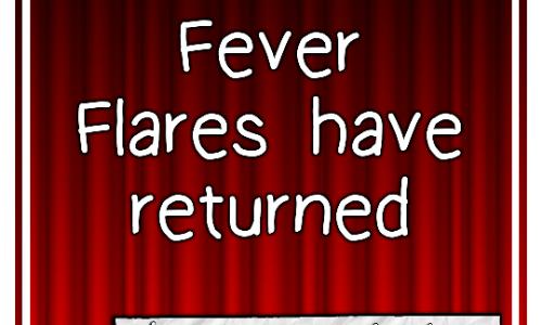 Emmett's Fever Flares have returned