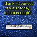 I drank 72 ounces of water today. Is that enough?