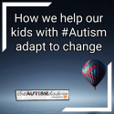 How we help our kids with #Autism adapt to change