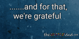 .......and for that, we're grateful