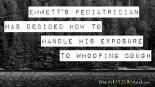 Emmett's pediatrician has decided how to handle his exposure to #whoopingcough