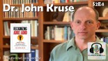 (S2E4) Dr. John Kruse: Author and Adult #ADHD Specialist