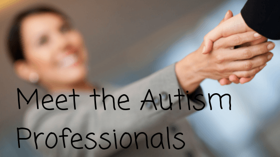 Meet the Autism Professional …. Educational Psychologist