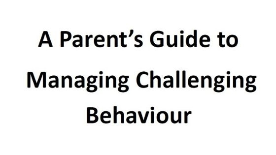 A parents guide to managing challenging behaviour