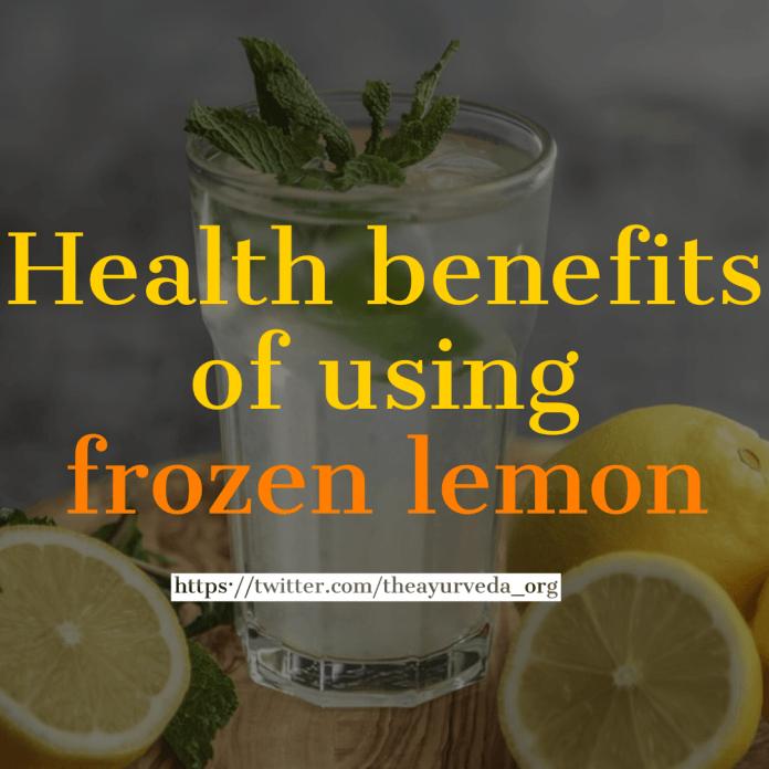 health benefits of frozen lemon