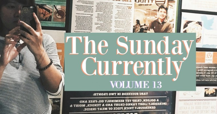 The Sunday Currently | Vol. 13
