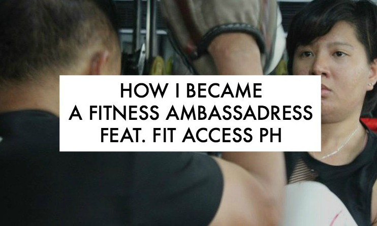 How I Became A Fitness Ambassadress Feat. Fit Access PH