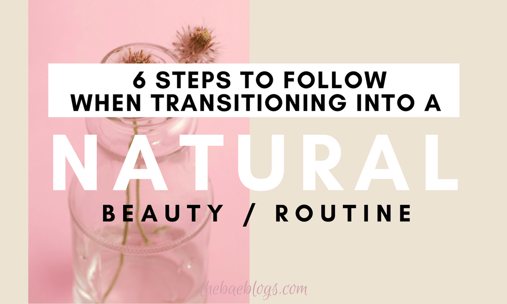 6-steps-follow-transitioning-natural-beauty-routine
