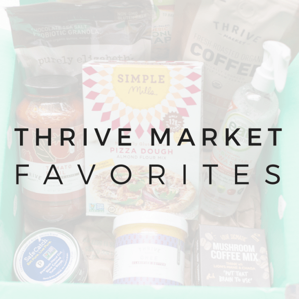 Healthy on a Budget: Thrive Market Favorites