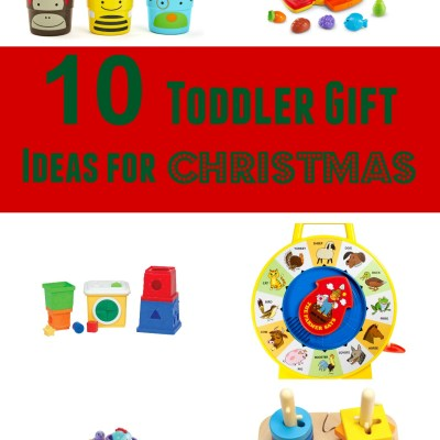 10 Toddler Gift Ideas For Christmas