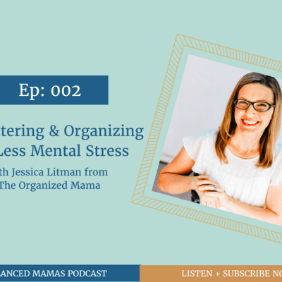 Decluttering Your Home For Less Mental Stress with Jessica Litman