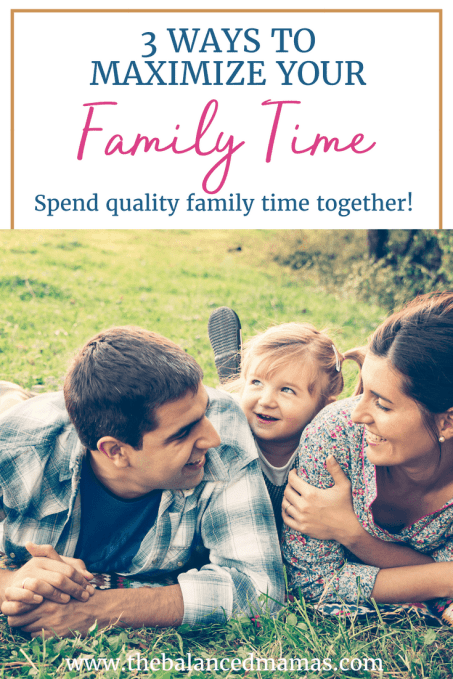MAXIMIZE FAMILY TIME