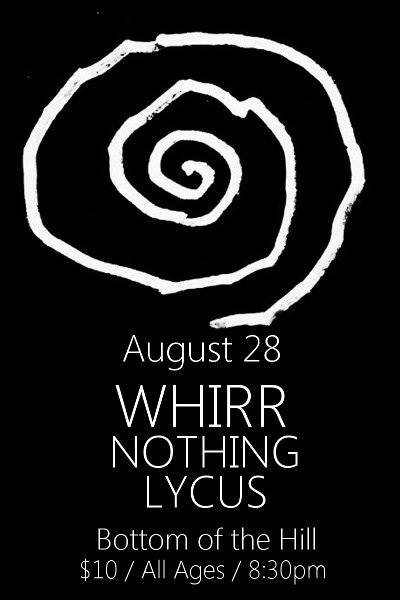 Whirr 8/28 @ Bottom of the Hill