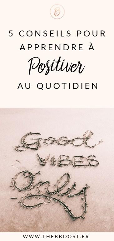 Découvrez 5 conseils simples et concrets pour apprendre à positiver au quotidien ! www.thebboost.fr #bonnehumeur #developpementpersonnel #positiver