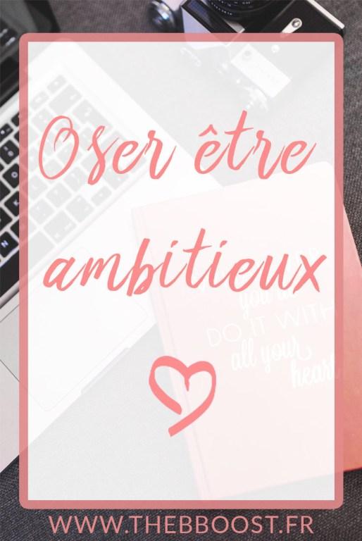 Oser être ambitieux. Un article du blog TheBBoost.