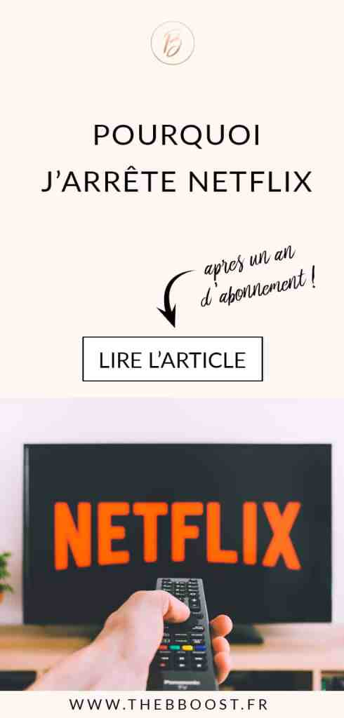 J'arrête Netflix ma décision est prise ! Découvrez pourquoi j'ai pris cette décision radicale. www.thebboost.fr #freelance #business #solopreneur #autoentrepreneur #infopreneur