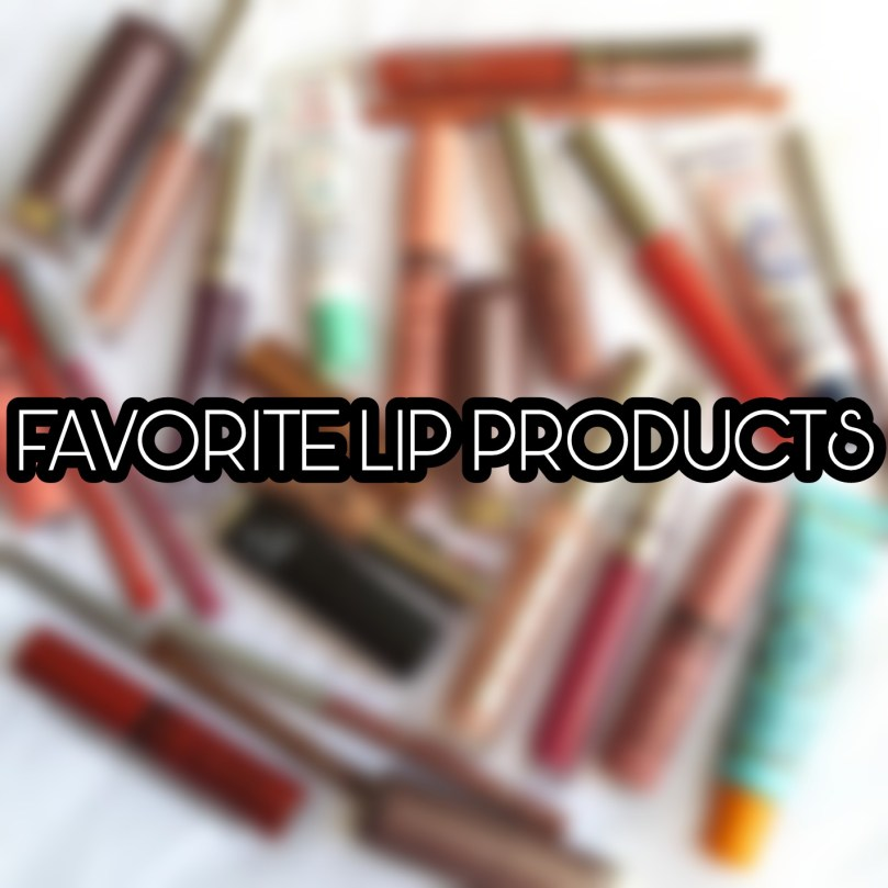Favorite Lip Products of 2017