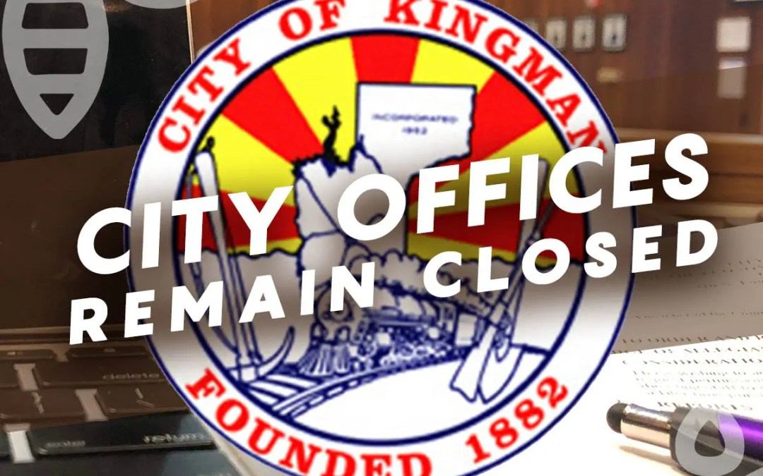Kingman City Offices to Remain Closed to the Public Until May 4, 2020