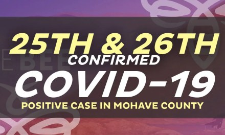 There Are Now 26 Cases That Tested Positive in  Mohave County  1 Death is Included