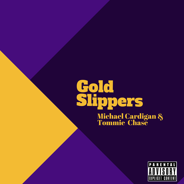 """Michael Cardigan & Tommie Chase """"Gold Slippers"""""""