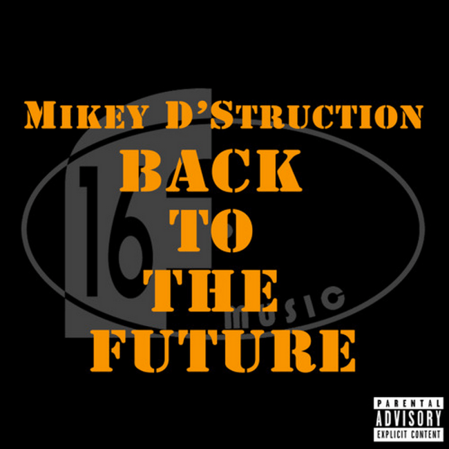 """Mikey D'Struction """"Back To The Future"""""""