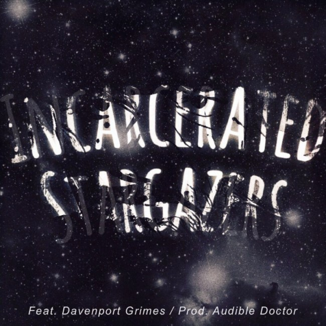 "Audible Doctor ""Incarcerated Stargazers"""
