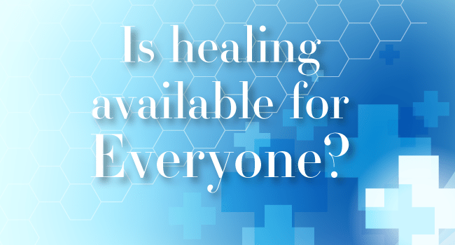 Is healing available for everyone?
