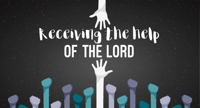 Receiving the Help of the Lord