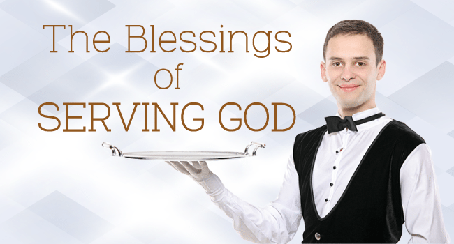 Blessings of Serving God