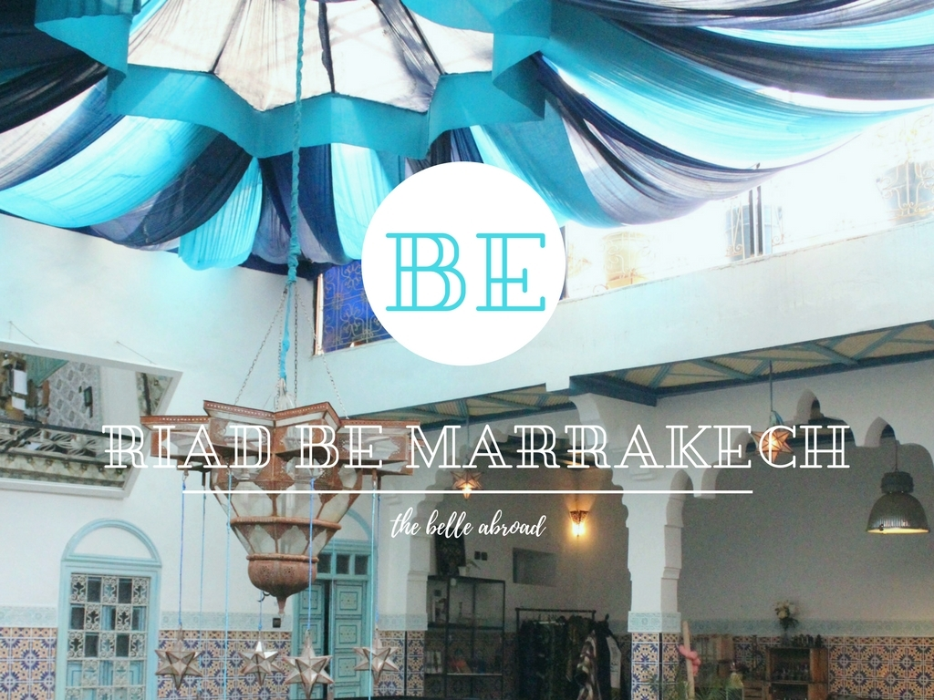 BE IN THE MOMENT : RIAD BE MARRAKECH