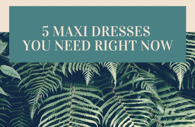 5 MAXI DRESSES YOU NEED | & Other Stories