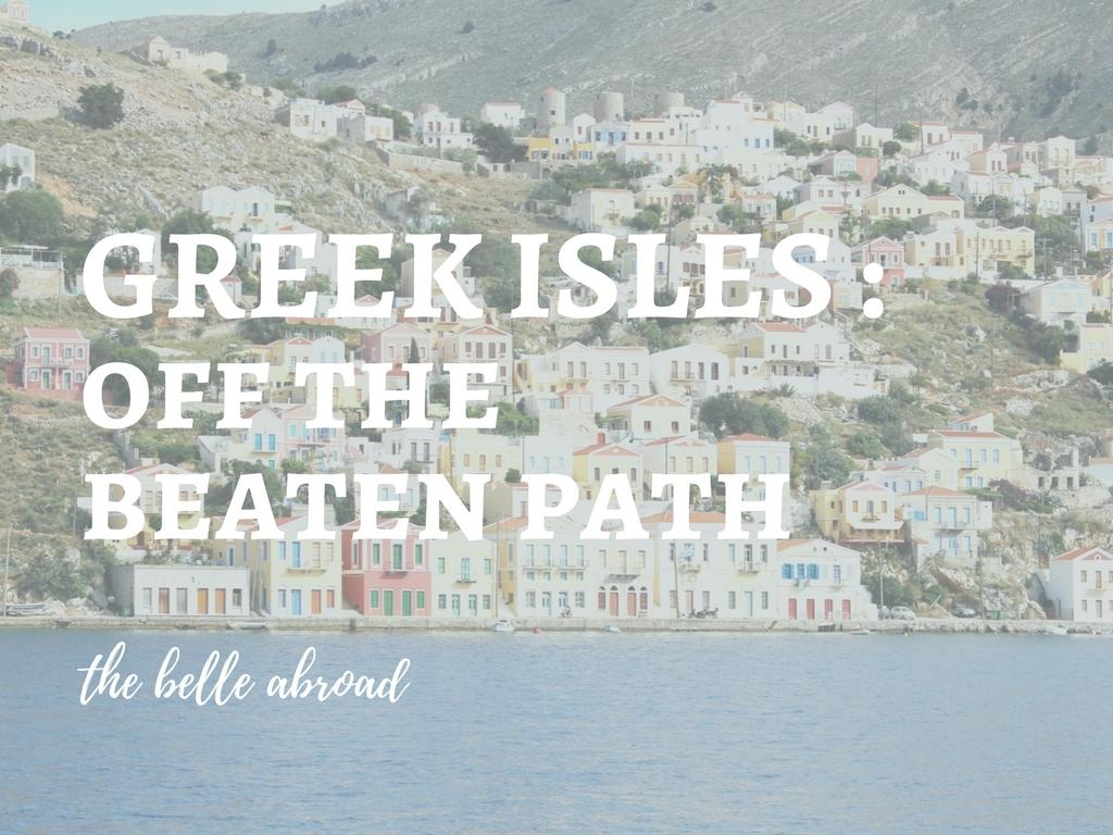 GREEK ISLES : OFF THE BEATEN PATH