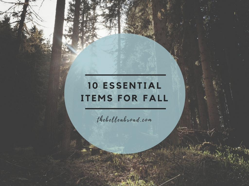 10 ESSENTIAL ITEMS FOR FALL