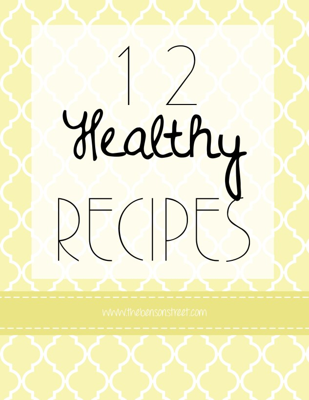12 Healthy Yummy Recipes at www.thebensonstreet.com