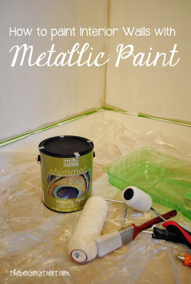 How to paint interior walls with metallic paint at thebensonstreet.com