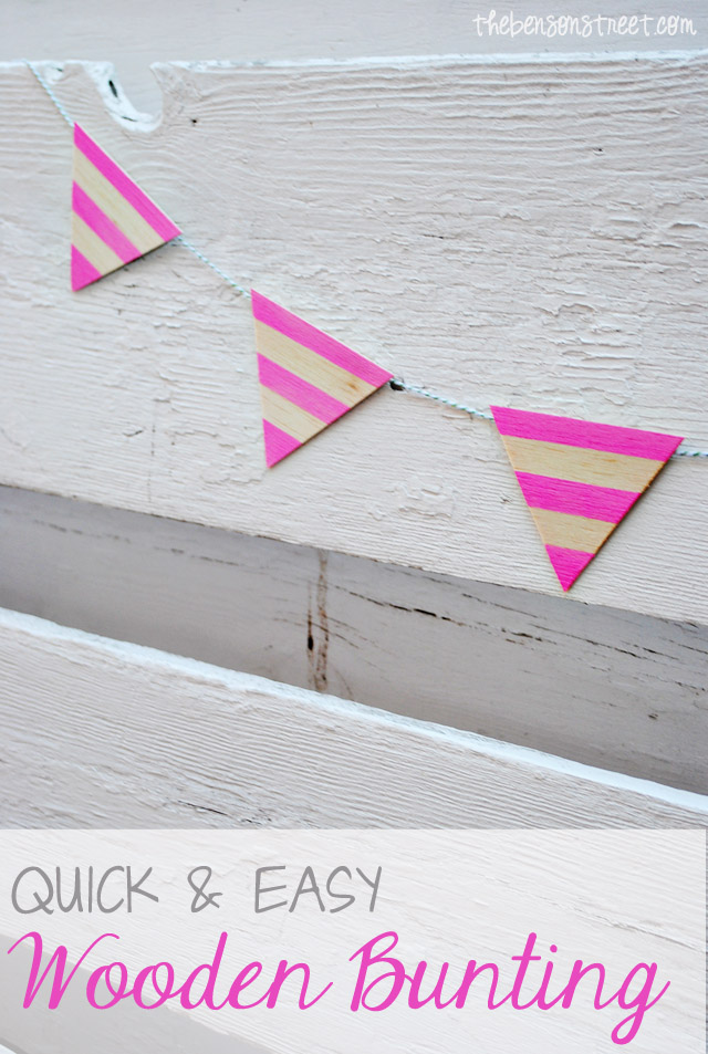 Quick and Easy Wooden Bunting at thebensonstreet.com