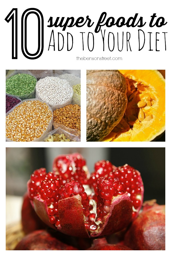10 Super Foods to Add to Your Diet via thebensonstreet.com