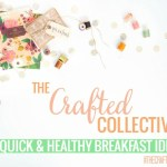 The Crafted Collective: 60 Quick and Healthy Breakfasts