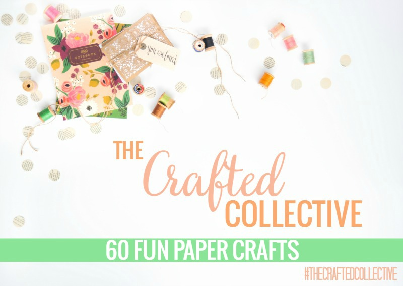 The Crafted Collective: 60 Fun Paper Crafts