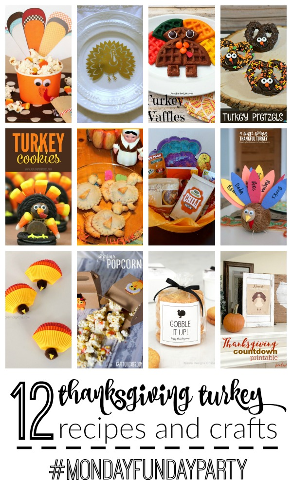 12 Thanksgiving Turkey Recipes and Crafts for #MondayFundayParty